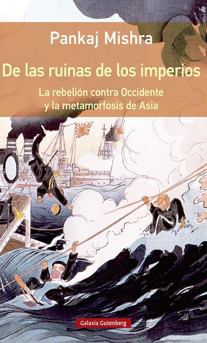 DE LAS RUINAS DE LOS IMPERIOS- RÚSTEGA                                          LA REBELIÓN CON