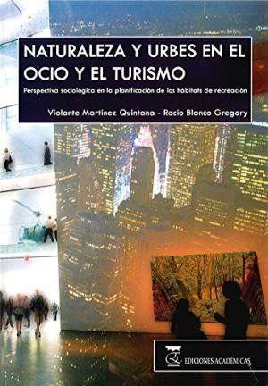 NATURALEZA Y URBES EN EL OCIO Y EL TURISMO. PERSPECTIVA SOCIOLÓGICA EN LA PLANIF.