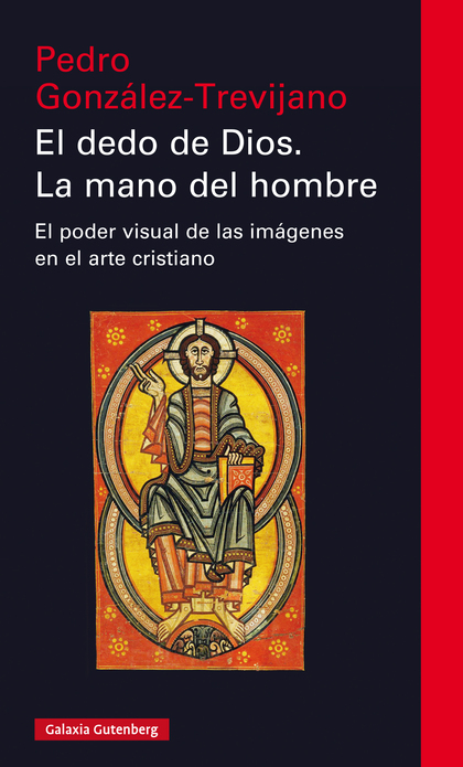 EL DEDO DE DIOS. LA MANO DE HOMBRE- EBOOK. EL PODER VISUAL DE LAS IMÁGENES EN EL ARTE CRISTIANO