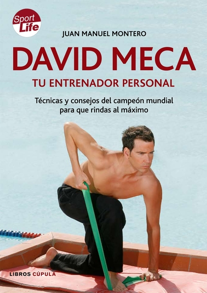 DAVID MECAR, TU ENTRENADOR PERSONAL: TÉCNICAS Y CONSEJOS DEL CAMPEÓN MUNDIAL PARA QUE RINDAS AL
