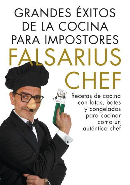 GRANDES ÉXITOS DE LA COCINA PARA IMPOSTORES. RECETAS DE COCINA CON LATAS, BOTES Y CONGELADOS PA