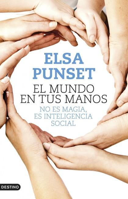 EL MUNDO EN TUS MANOS : NO ES MAGIA, ES INTELIGENCIA SOCIAL