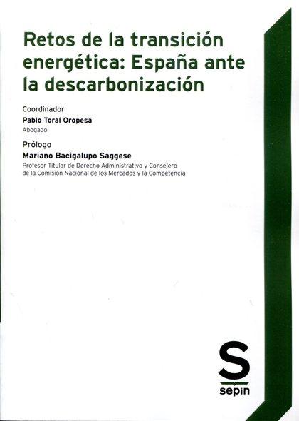 RETOS DE LA TRANSICIÓN ENERGÉTICA. ESPAÑA ANTE LA DESCARBONIZACIÓN