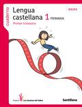 PROYECTO LOS CAMINOS DEL SABER, LENGUA CASTELLANA, 1 EDUCACIÓN PRIMARIA (PAUTA). 1 TRIMESTRE. C