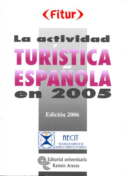 ACTIVIDAD TURISTICA ESPAÑOLA 2005. ED 2006