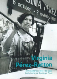 VIRGINIA PÉREZ-RATTON                                                           CENTROAMÉRICA: