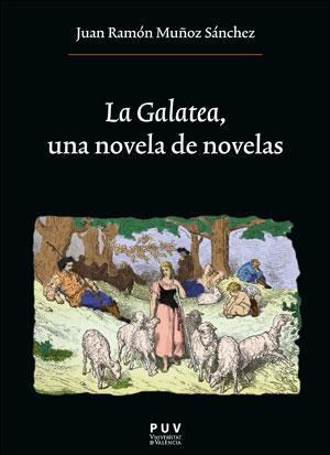 LA GALATEA, UNA NOVELA DE NOVELAS.