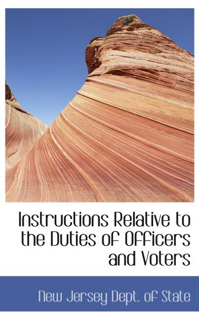 Instructions Relative to the Duties of Officers and Voters