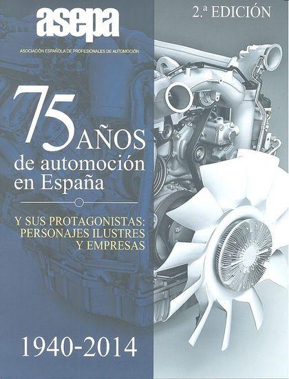 75 AÑOS DE AUTOMOCION EN ESPAÑA 1940-2014
