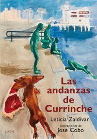 LAS ANDANZAS DE CURRINCHE.