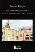 ZARABANDAS JUMILLANAS Y ALGUNAS ZIRINGONZAS DE GARCÍA MARTÍNEZ.