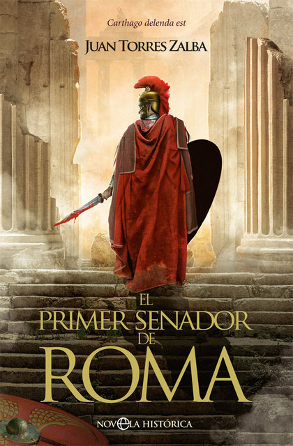 EL PRIMER SENADOR DE ROMA                                                       CARTHAGO DELEND