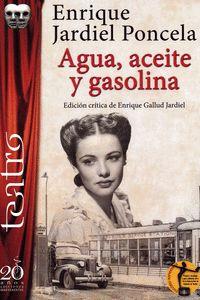 AGUA, ACEITE Y GASOLINA                                                         EDICION CRITICA