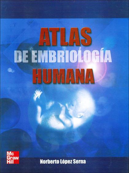 ATLAS DE EMBRIOLOGIA HUMANA