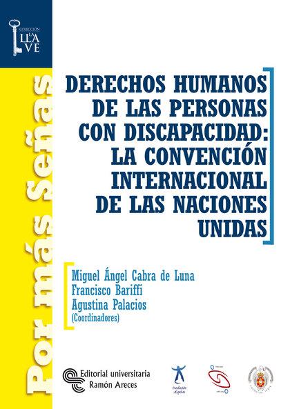 DERECHOS HUMANOS DE LAS PERSONAS CON DISCAPACIDAD: LA CONVENCIÓN INTERNACIONAL DE LAS NACIONES