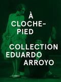 EDUARDO ARROYO. A LA PATA COJA. VERS FRANCÉS