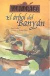 MONDRAGÓ. EL ÁRBOL DE BANYÁNO 4