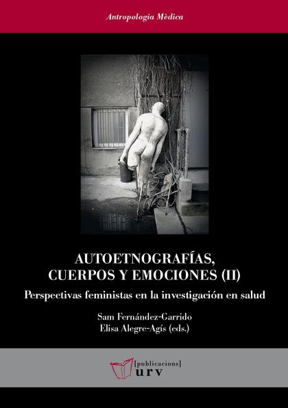 AUTOETNOGRAFÍAS, CUERPOS Y EMOCIONES (II)                                       PERSPECTIVAS FE