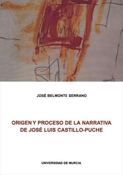 Origen y proceso en la narrativa de José Luis Castillo Puche