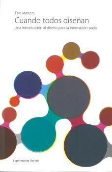 CUANDO TODOS DISEÑAN : UNA INTRODUCCIÓN AL DISEÑO PARA LA INNOVACIÓN SOCIAL