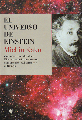EL UNIVERSO DE EINSTEIN: CÓMO LA VISIÓN DE ALBERT EINSTEIN TRANSFORMÓ NUESTRA COMPRENSIÓN DEL E