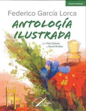 FEDERICO GARCIA LORCA ANTOLOGIA ILUSTRADA.