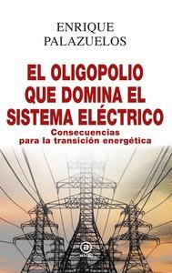 OLIGOPOLIO QUE DOMINA EL SISTEMA ELECTRICO,EL