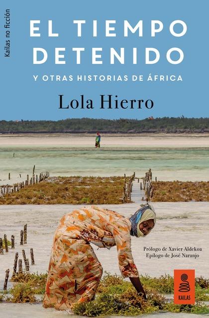 EL TIEMPO DETENIDO Y OTRAS HISTORIAS DE ÁFRICA.