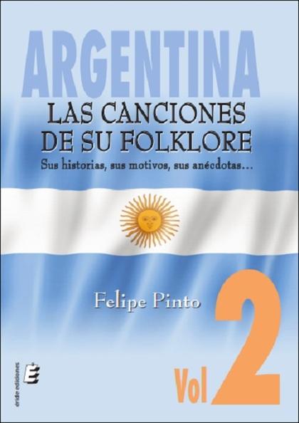 ARGENTINA. LAS CANCIONES DE SU FOLKLORE. VOL.2.