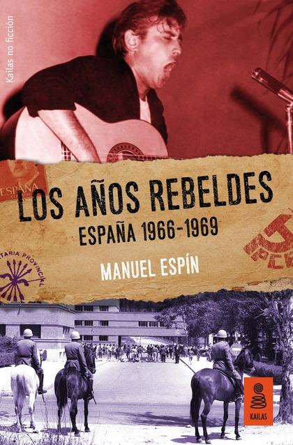 LOS AÑOS REBELDES: ESPAÑA 1966-1969.
