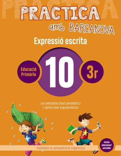 PRACTICA AMB BARCANOVA 10. EXPRESSIÓ ESCRITA                                    LES ANÈCDOTES (