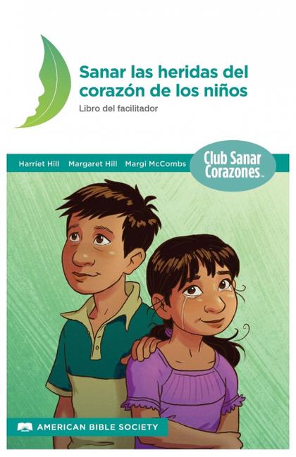SANANDO LAS HERIDAS DEL CORAZÓN. LIBRO DEL FACILITADOR