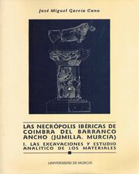 NECROPOLIS IBERICAS DE COIMBRA DEL BARRANCO ANCHO (JUMILLA Y MURCIA) I          LAS EXCAVACIONE