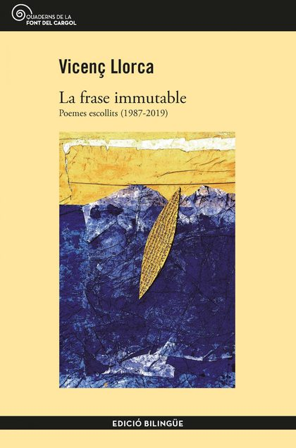 LA FRASE IMMUTABLE. POEMES ESCOLLITS (1987-2019)