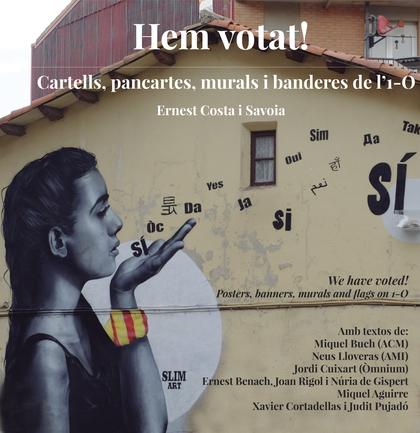 HEM VOTAT!. CARTELLS, PANCARTES, MURALS I BANDERES DE L´1-O