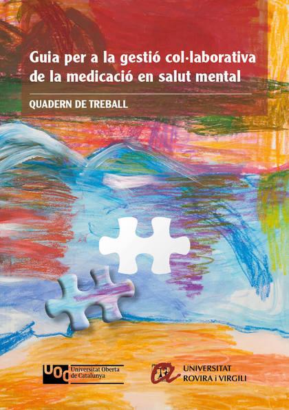 QUADERN DE TREBALL. GUIA PER A LA GESTIÓ COL·LABORATIVA DE LA MEDICACIÓ EN SALUT