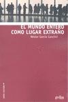 EL MUNDO ENTERO COMO LUGAR EXTRAÑO