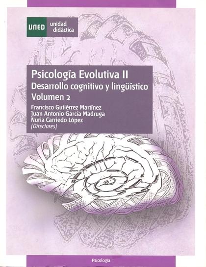 UD. 2. PSICOLOGIA EVOLUTIVA II. DESARROLLO COGNITIVO Y LINGUISTICO