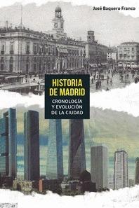 HISTORIA DE MADRID. CRONOLOGIA Y EVOLUCION DE LA CIUDAD