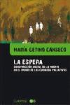 LA ESPERA : CONSTRUCCIÓN SOCIAL DE LA MUERTE EN EL MUNDO DE LOS CUIDADOS PALIATIVOS
