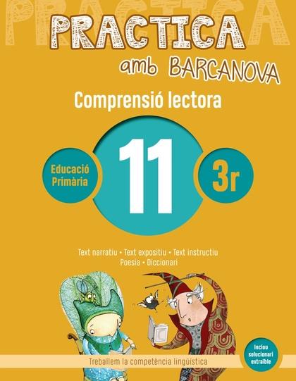 PRACTICA AMB BARCANOVA 11. COMPRENSIÓ LECTORA                                  TEXT NARRATIU.