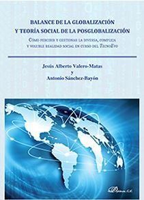 BALANCE DE LA GLOBALIZACIÓN Y TEORÍA SOCIAL DE LA POSGLOBALIZACIÓN. CÓMO PERCIBIR Y GESTIONAR L