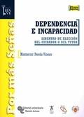 DEPENDENCIA E INCAPACIDAD : LIBERTAD DE ELECCIÓN DEL CUIDADOR O DEL TUTOR