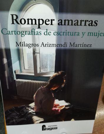 ROMPER AMARRAS. CARTOGRAFÍAS DE ESCRITURA Y MUJER.