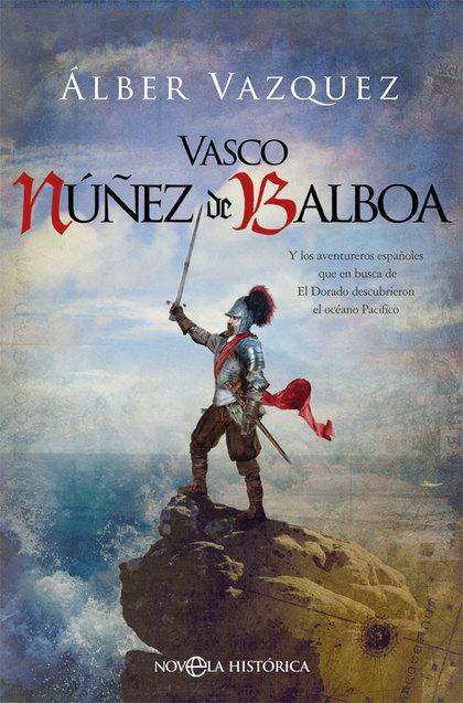VASCO NÚÑEZ DE BALBOA                                                           Y LOS AVENTURER