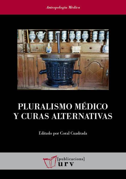 PLURALISMO MÉDICO Y CURAS ALTERNATIVAS.