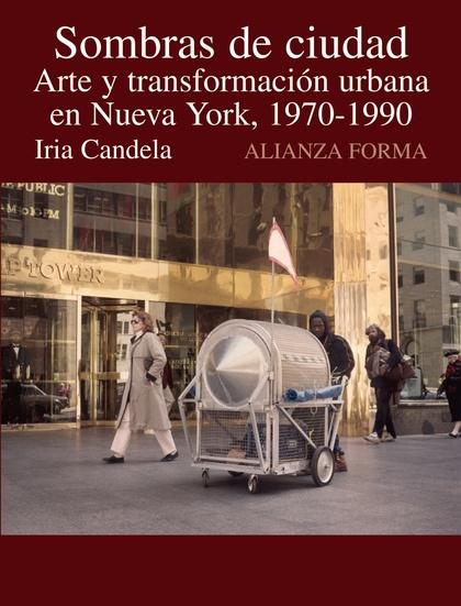 SOMBRAS DE CIUDAD ARTE TRANSFORMACION URBANA NEW YORK