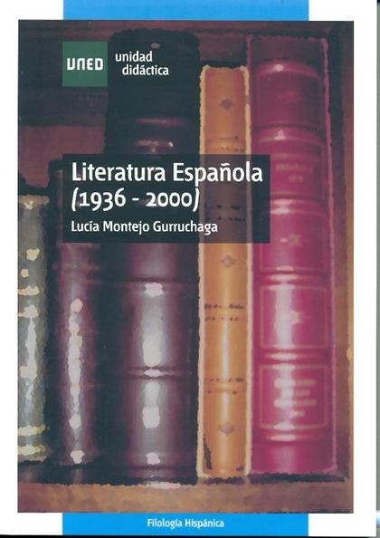 LITERATURA ESPAÑOLA (1936-2000)