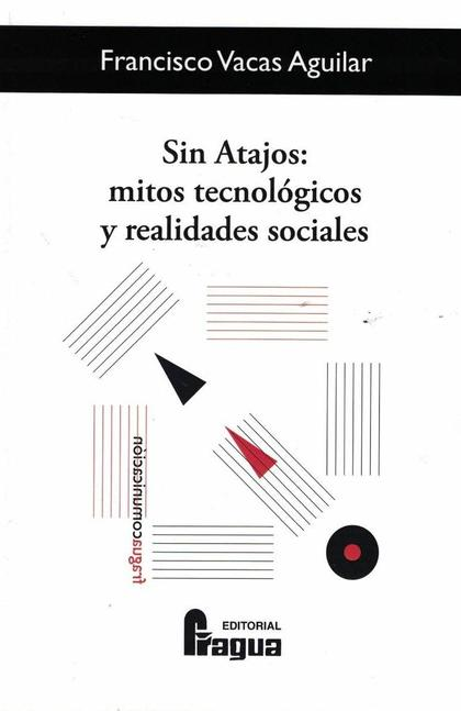 SIN ATAJOS: RETOS TECNOLÓGICOS Y REALIDADES SOCIALES..