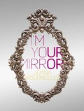 I M YOUR MIRROR